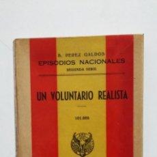 Libros de segunda mano: UN VOLUNTARIO REALISTA. EPISODIOS NACIONALES. BENITO PEREZ GALDOS. EDITORIAL HERNANDO 1943. TDK428. Lote 183732182