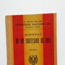 Libros de segunda mano: MEMORIAS DE UN CORTESANO EPISODIOS NACIONALES. BENITO PEREZ GALDOS. EDITORIAL HERNANDO 1944. TDK428. Lote 183732283