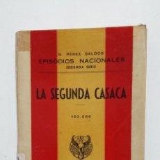 Libros de segunda mano: LA SEGUNDA CASACA. EPISODIOS NACIONALES. BENITO PEREZ GALDOS. EDITORIAL HERNANDO 1943. TDK428. Lote 183732318