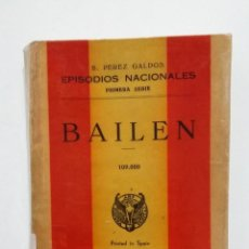 Libros de segunda mano: BAILEN. EPISODIOS NACIONALES. BENITO PEREZ GALDOS. EDITORIAL HERNANDO 1948. TDK428. Lote 183732528