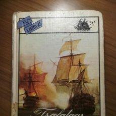 Libros de segunda mano: TRAFALGAR BENITO PEREZ GALDOS ANAYA TUS LIBROS COLECCION MARINEROS 1985. Lote 183753251