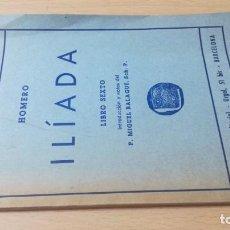 Livros em segunda mão: HOMERO - ILIADA - LIBRO SEXTO - BOSCH/ LL-104. Lote 183854115