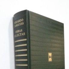 Libros de segunda mano: EDUARDO ZAMACOIS OBRAS SELECTAS. EDITORIAL CARROGGIO. TDK363. Lote 183907875