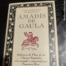 Libros de segunda mano: AMADÍS DE GAULA, RODRÍGUEZ DE MONTALVO. Lote 183933236