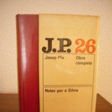 Libros de segunda mano: JOSEP PLA: OBRA COMPLETA, 26: NOTES PER A SÍLVIA (DESTINO, 1974) PRIMERA EDICIÓ. Lote 206275136