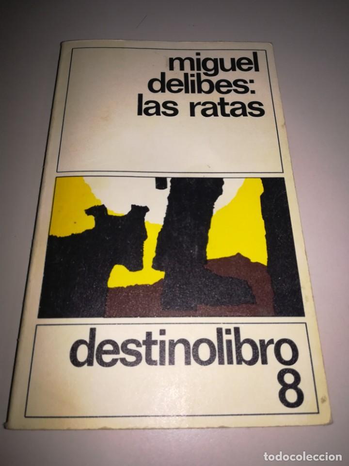 MIGUEL DELIBES: LAS RATAS. DESTINOLIBRO 8. EDITORIAL DESTINO. ABRIL 1987. REF. GAR 219 (Libros de Segunda Mano (posteriores a 1936) - Literatura - Narrativa - Clásicos)