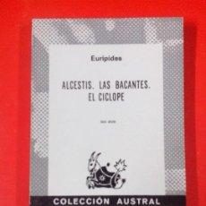 Libros de segunda mano: ALCESTIS. LAS BACANTES. EL CÍCLOPE. EURÍPIDES. COLECCIÓN AUSTRAL Nº 432 6ª ED. ESPASA CALPE. Lote 111444135