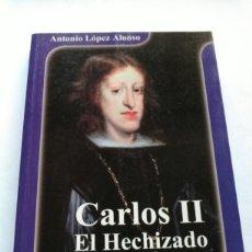 Libros de segunda mano: CARLOS II. EL HECHIZADO. Lote 186266498