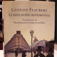 Libros de segunda mano: GUSTAVE FLAUBERT - LA EDUCACIÓN SENTIMENTAL. Lote 187102990