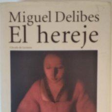 Libros de segunda mano: EL HEREJE DE MIGUEL DELIBES. Lote 187217847