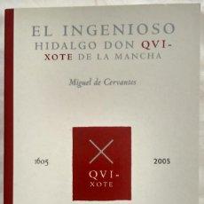 Libros de segunda mano: EL INGENIOSO HIDALGO DON QVIXOTE DE LA MANCHA. MIGUEL DE CERVANTES 1605-2005. Lote 187426567