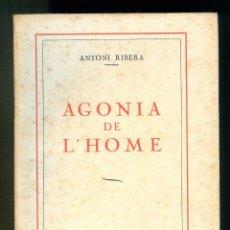 Libros de segunda mano: NUMULITE * ANTONI RIBERA AGONIA DE L'HOME BARCELONA 1950 EDICIÓN LIMITADA A 400 T11. Lote 187460673