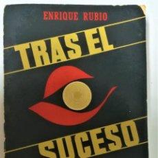 Libros de segunda mano: CRONICA NEGRA ESPAÑOLA,LIBRO,TRAS EL SUCESO DEL MITICO PERIODISTA ENRIQUE RUBIO,1956,FIRMADO,POLICIA. Lote 188757810