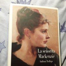Libros de segunda mano: LA SEÑORITA MACKENZIE. ANTHONY TROLLOPE. AGOTADO EN ESTE FORMATO DE TAPA DURA. MAGNIFICO ESTADO.. Lote 189092008