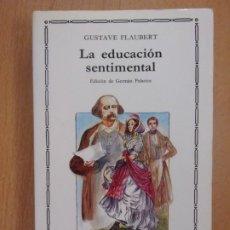 Libros de segunda mano: LA EDUCACIÓN SENTIMENTAL / GUSTAVE FLAUBERT / 2002. CATEDRA. Lote 189879217