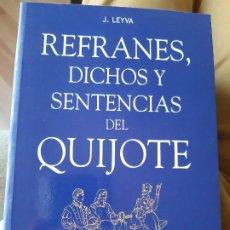 Livros em segunda mão: J. LEYVA. REFRANES, DICHOS Y SENTENCIAS DEL QUIJOTE. Lote 204142503