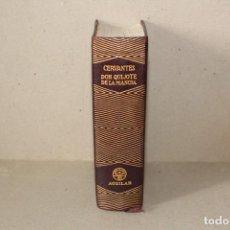 Libros de segunda mano: EDITORIAL AGUILAR. DON QUIJOTE DE LA MANCHA. MIGUEL DE CERVANTES - 6ª EDICION 1957. Lote 190067945