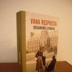 Libros de segunda mano: ROSAMOND LEHMANN: VANA RESPUESTA (ERRATA NATURAE, 2018) COMO NUEVO. Lote 211413851