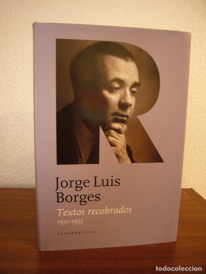 Libros de segunda mano: JORGE LUIS BORGES: TEXTOS RECOBRADOS 1931-1955 (SUDAMERICANA, 2011) TAPA DURA. PERFECTO. MUY RARO. - Foto 2 - 190613502