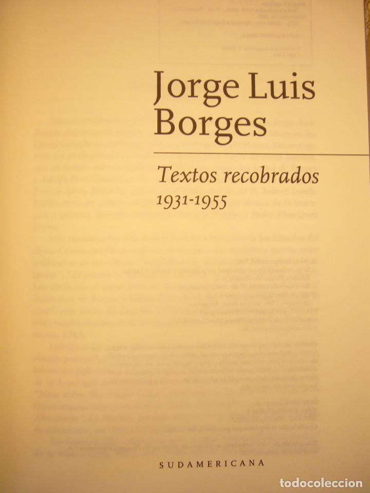 Libros de segunda mano: JORGE LUIS BORGES: TEXTOS RECOBRADOS 1931-1955 (SUDAMERICANA, 2011) TAPA DURA. PERFECTO. MUY RARO. - Foto 4 - 190613502