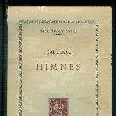 Libros de segunda mano: NUMULITE * CAL·LÍMAC HIMNE ESCRIPTORS GRECS FUNDACIÓ BERNAT METGE. Lote 191003042
