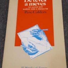 Libros de segunda mano: DE TEVES A MEVES – PERE CALDERS . Lote 191715682