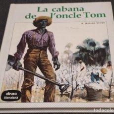 Libros de segunda mano: LA CABANA DE L'ONCLE TOM – HARRIET BEECHER STOWE . Lote 191748676