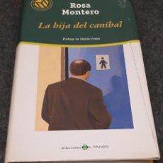 Libros de segunda mano: LA HIJA DEL CANÍBAL – ROSA MONTERO . Lote 191937680