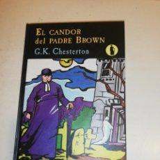 Libros de segunda mano: EL CANDOR DEL PADRE BROWN , G.K. CHESTERTON. Lote 192511307