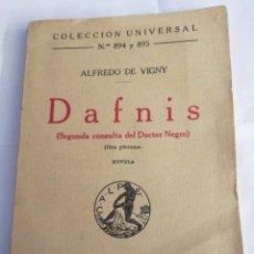 Libros de segunda mano: DAFNIS. SEGUNDA CONSULTA DEL DOCTOR NEGRO. ALFREDO DE VIGNY. 1925. CALPE. COLECCIÓN UNIVERSAL.. Lote 192908431