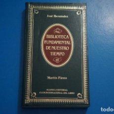 Libros de segunda mano: LIBRO DE MARTIN FIERRO DE JOSE HERNANDEZ AÑO 1985 Nº 68 DE ALIANZA EDITORIAL LOTE P***LEER. Lote 192957271