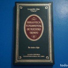 Libros de segunda mano: LIBRO DE SU UNICO HIJO DE LEOPOLDO ALAS CLARIN AÑO 1984 Nº 69 DE ALIANZA EDITORIAL LOTE P***LEER. Lote 192957446