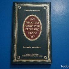 Libros de segunda mano: LIBRO DE LA MADRE NATURALEZA DE EMILIA PARDO BAZAN AÑO 1984 Nº 64 DE ALIANZA EDITORIAL LOTE P***LEER. Lote 192959656