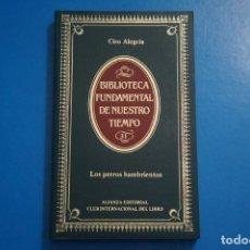 Libros de segunda mano: LIBRO DE LOS PERROS HAMBRIENTOS DE CIRO ALEGRIA AÑO 1984 Nº 31 DE ALIANZA EDITORIAL LOTE P***LEER. Lote 192960375
