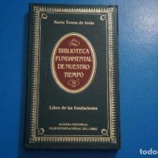 Libros de segunda mano: LIBRO DE ...LAS FUNDACIONES DE SANTA TERESA DE JESUS AÑO 1984 Nº 76 ALIANZA EDITORIAL LOTE P***LEER. Lote 192960666