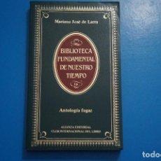 Libros de segunda mano: LIBRO DE ANTOLOGIA FUGAZ DE MARIANO JOSE DE LARRA AÑO 1984 Nº 16 ALIANZA EDITORIAL LOTE O ***LEER. Lote 192962615