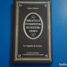 Libros de segunda mano: LIBRO DE LA TRAGEDIA DE LA LUNA DE ISAAC ASIMOV AÑO 1984 Nº 56 ALIANZA EDITORIAL LOTE P***LEER. Lote 192962790
