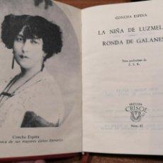 Libros de segunda mano: COLECCIÓN CRISOL Nº 42. LA NIÑA DE LUZMELA / RONDA DE GALANES. CONCHA ESPINA. Lote 193169891