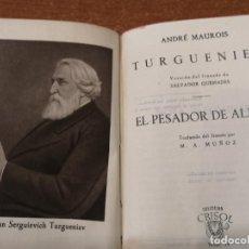 Libros de segunda mano: COLECCIÓN CRISOL Nº 29. TURGUENIEV / EL PESCADOR DE ALMAS. ANDRÉ MAUROIS. Lote 193218925