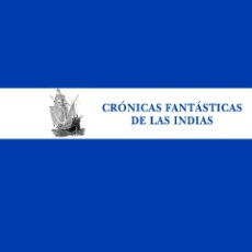 Libros de segunda mano: CRÓNICAS FANTÁSTICAS DE LAS INDIAS.-NUEVO. Lote 193447785