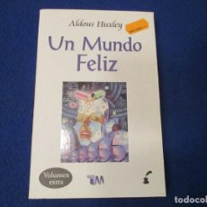 Libros de segunda mano: UN MUNDO FELIZ ALDOUS HUXLEY GRUPO EDITORIAL TOMO 2005 IMPRESO EN MÉXICO.. Lote 193956656
