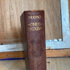 Libros de segunda mano: OBRAS ETERNAS - ERASMO, OBRAS ESCOGIDAS - AGUILAR - 1956 - PRIMERA EDICIÓN. Lote 194243883
