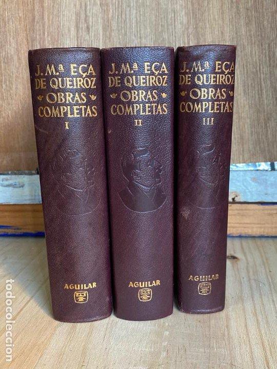 JOSE MARIA EÇA DE QUEIROZ. OBRAS COMPLETAS. 3 VOL. AGUILAR. 1959-60. (Libros de Segunda Mano (posteriores a 1936) - Literatura - Narrativa - Clásicos)