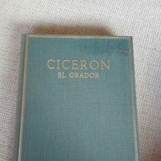 Libros de segunda mano: CICERÓN. COLECCIÓN HISPÁNICA. ALMA MATER. EL ORADOR EDITORIAL:CSIC. 1967. PRIMERA EDICIÓN. Lote 194279913