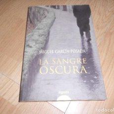 Libros de segunda mano: LA SANGRE OSCURA - MIGUEL GARCIA POSADA - ED. ALGAIDA. Lote 194282178