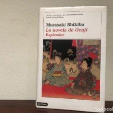 Libros de segunda mano: LA NOVELA DE GENJI. ESPLENDOR MURASAKI SHIKIBU. LITERATURA JAPONESA. DESTINO. EDAD MEDIA.. Lote 194342971