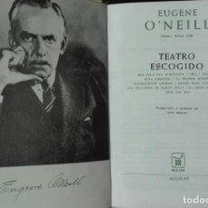 Libros de segunda mano: EUGENE O'NEILL. TEATRO ESCOGIDO. . Lote 194345548