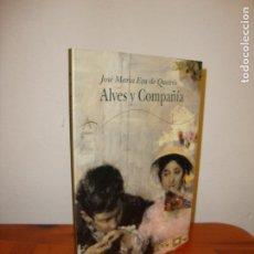 Libros de segunda mano: ALVES Y COMPAÑÍA - JOSÉ MARIA EÇA DE QUEIRÓS - ALBA CLÁSICOS, MUY BUEN ESTADO. Lote 194354321