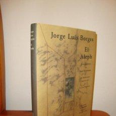 Libros de segunda mano: EL ALEPH - JORGE LUIS BORGES, JOSÉ HERNÁNDEZ (ILUST.) - GALAXIA GUTENBERG, EXCELENTE ESTADO. Lote 194356758
