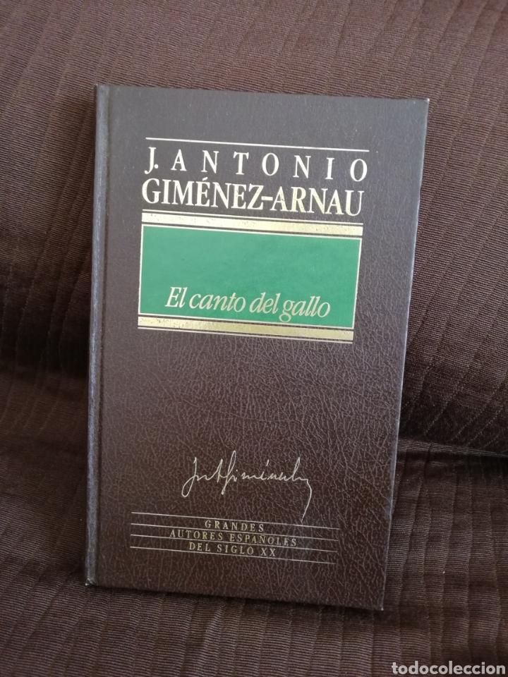 JOSÉ ANTONIO GIMÉNEZ-ARNAU - EL CANTO DEL GALLO - ORBIS 1985 (Libros de Segunda Mano (posteriores a 1936) - Literatura - Narrativa - Clásicos)